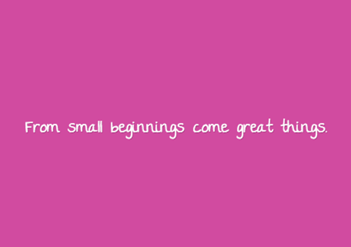 From-small-beginnings-come-great-things.png